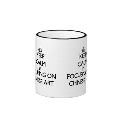 Keep Calm by focusing on Chinese Art Coffee Mug