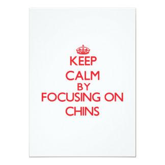 Keep Calm by focusing on Chins 13 Cm X 18 Cm Invitation Card