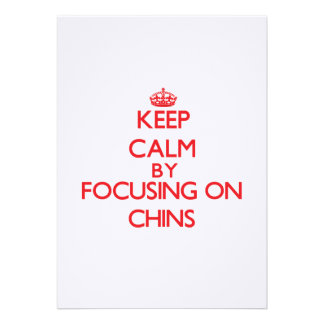 Keep Calm by focusing on Chins Invitation