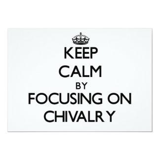 Keep Calm by focusing on Chivalry 13 Cm X 18 Cm Invitation Card
