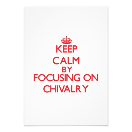 Keep Calm by focusing on Chivalry Personalized Announcements