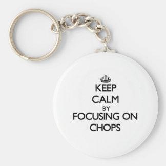 Keep Calm by focusing on Chops Key Chain