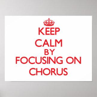 Keep Calm by focusing on Chorus Print