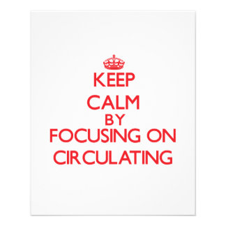 Keep Calm by focusing on Circulating Flyers