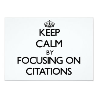 Keep Calm by focusing on Citations Custom Announcement