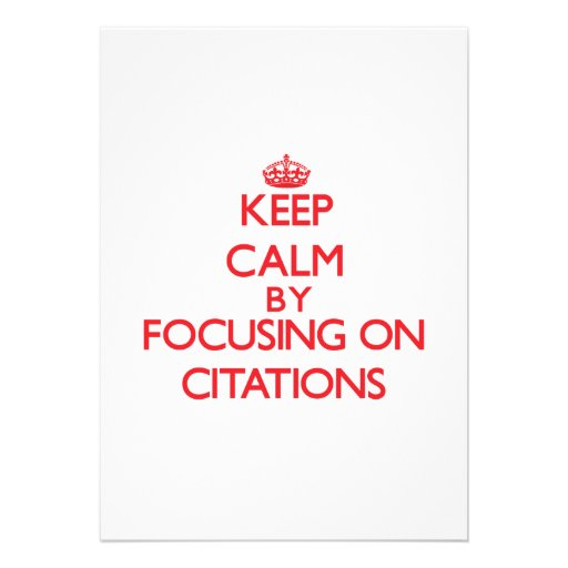 Keep Calm by focusing on Citations Personalized Invitation