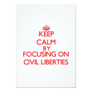 Keep Calm by focusing on Civil Liberties Personalized Invitation