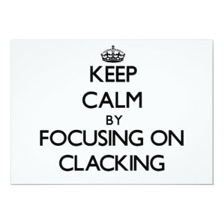 Keep Calm by focusing on Clacking Card