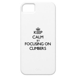 Keep Calm by focusing on Climbers Case For The iPhone 5