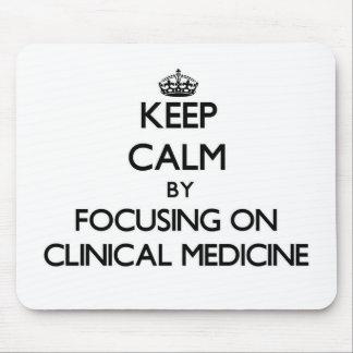 Keep calm by focusing on Clinical Medicine Mousepad