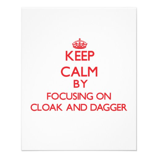Keep Calm by focusing on Cloak-And-Dagger Custom Flyer