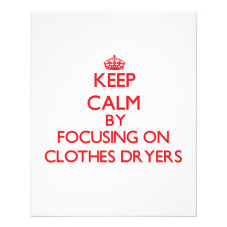 Keep Calm by focusing on Clothes Dryers Custom Flyer