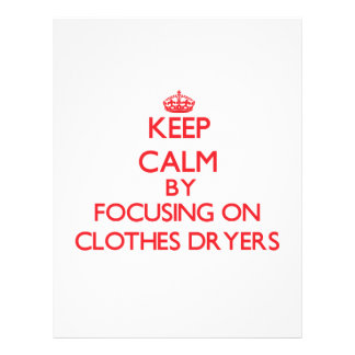 Keep Calm by focusing on Clothes Dryers Personalized Flyer