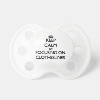 Keep Calm by focusing on Clotheslines Baby Pacifier