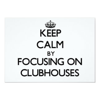 "Keep Calm by focusing on Clubhouses 5"" X 7"" Invitation Card"