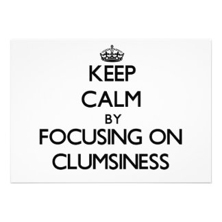 Keep Calm by focusing on Clumsiness Announcements