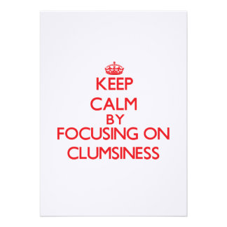 Keep Calm by focusing on Clumsiness Personalized Invites