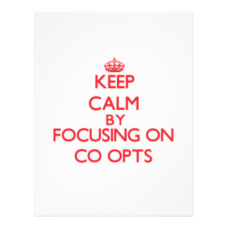 Keep Calm by focusing on Co-Opts Personalized Flyer