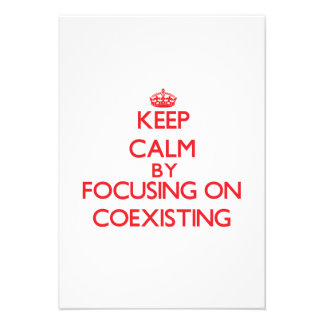Keep Calm by focusing on Coexisting Custom Invitations