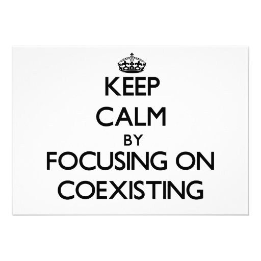 Keep Calm by focusing on Coexisting Personalized Invite