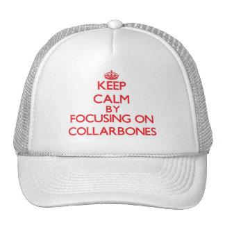 Keep Calm by focusing on Collarbones Trucker Hat