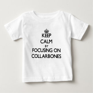 Keep Calm by focusing on Collarbones T-shirts