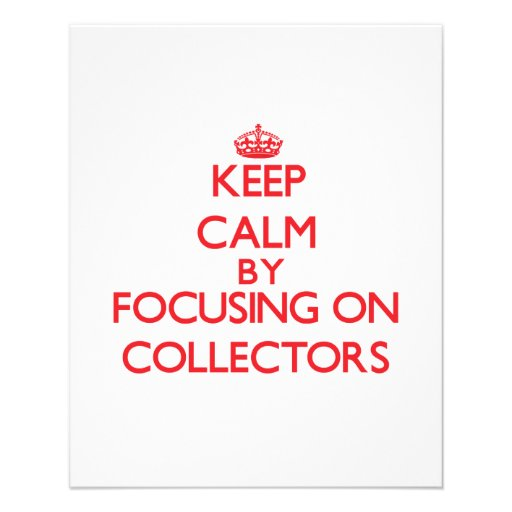 Keep Calm by focusing on Collectors Personalized Flyer