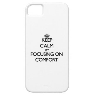 Keep Calm by focusing on Comfort iPhone 5 Cases