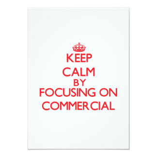 Keep Calm by focusing on Commercial 13 Cm X 18 Cm Invitation Card