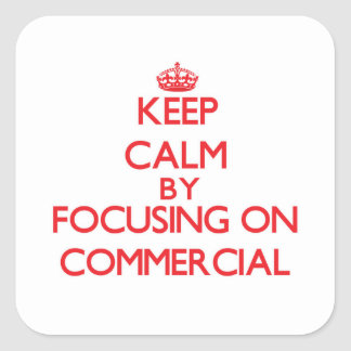 Keep Calm by focusing on Commercial Stickers