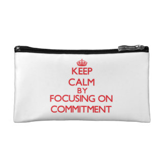 Keep Calm by focusing on Commitment Makeup Bags