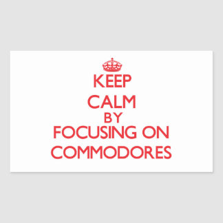 Keep Calm by focusing on Commodores Rectangular Stickers