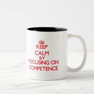Keep Calm by focusing on Competence Coffee Mugs
