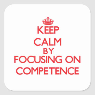 Keep Calm by focusing on Competence Stickers