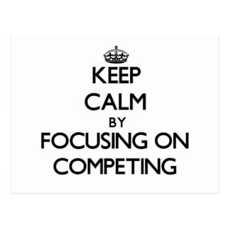 Keep Calm by focusing on Competing Postcards