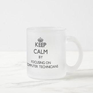 Keep Calm by focusing on Computer Technicians Mugs