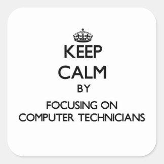 Keep Calm by focusing on Computer Technicians Sticker