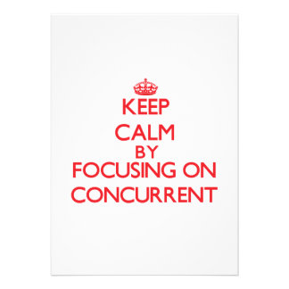 Keep Calm by focusing on Concurrent Announcements