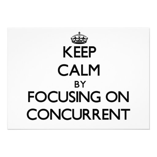 Keep Calm by focusing on Concurrent Card