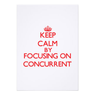 Keep Calm by focusing on Concurrent Custom Invitation
