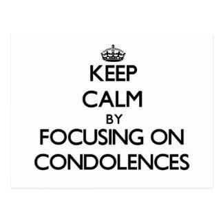Keep Calm by focusing on Condolences Post Card