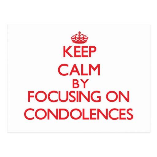 Keep Calm by focusing on Condolences Postcards