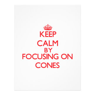Keep Calm by focusing on Cones Flyer
