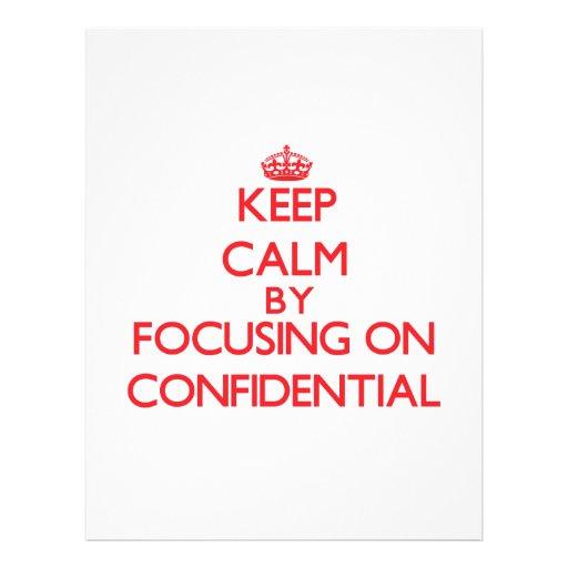 Keep Calm by focusing on Confidential Custom Flyer