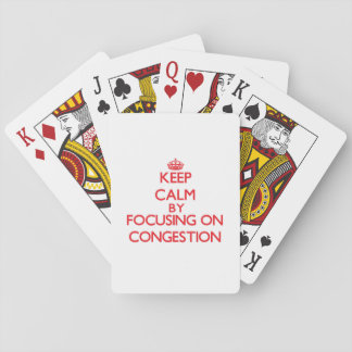 Keep Calm by focusing on Congestion Card Deck