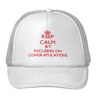 Keep Calm by focusing on Congratulations Trucker Hats
