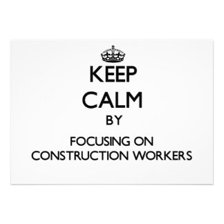 Keep Calm by focusing on Construction Workers Card