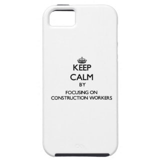 Keep Calm by focusing on Construction Workers iPhone 5 Cover