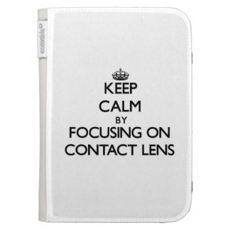 Keep Calm by focusing on Contact Lens Kindle 3G Cases