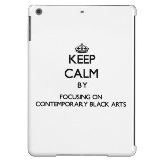 Keep calm by focusing on Contemporary Black Arts Cover For iPad Air
